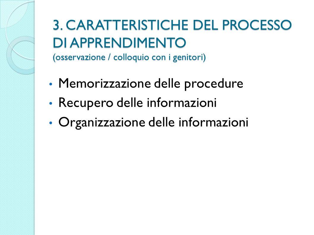 3. CARATTERISTICHE DEL PROCESSO DI APPRENDIMENTO (osservazione / colloquio con i genitori)