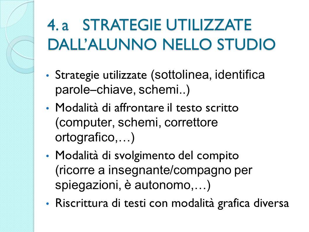 4. a STRATEGIE UTILIZZATE DALL'ALUNNO NELLO STUDIO