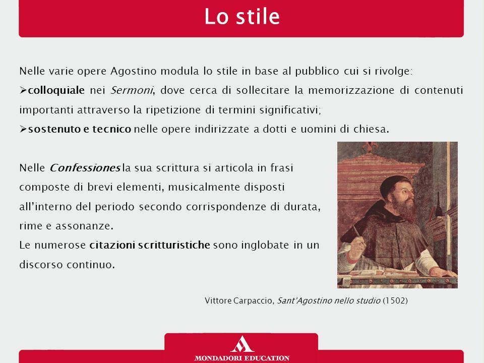 Lo stile 26/01/13. Nelle varie opere Agostino modula lo stile in base al pubblico cui si rivolge:
