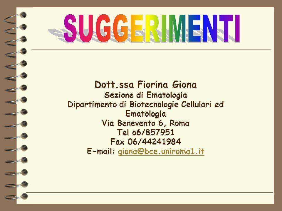 SUGGERIMENTI Dott.ssa Fiorina Giona Sezione di Ematologia