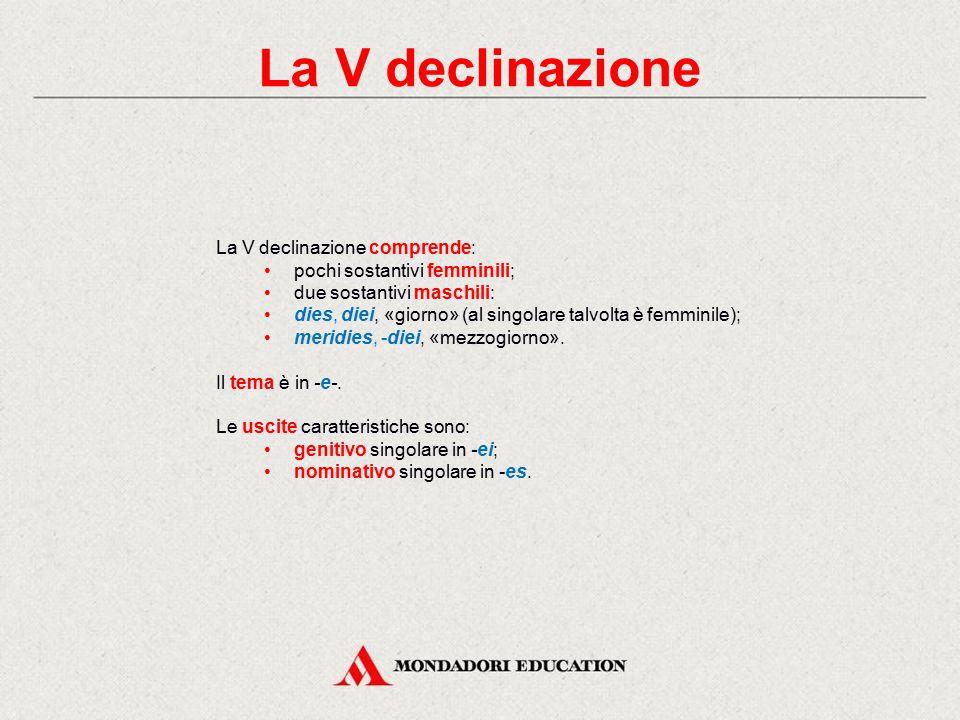 La V declinazione La V declinazione comprende: