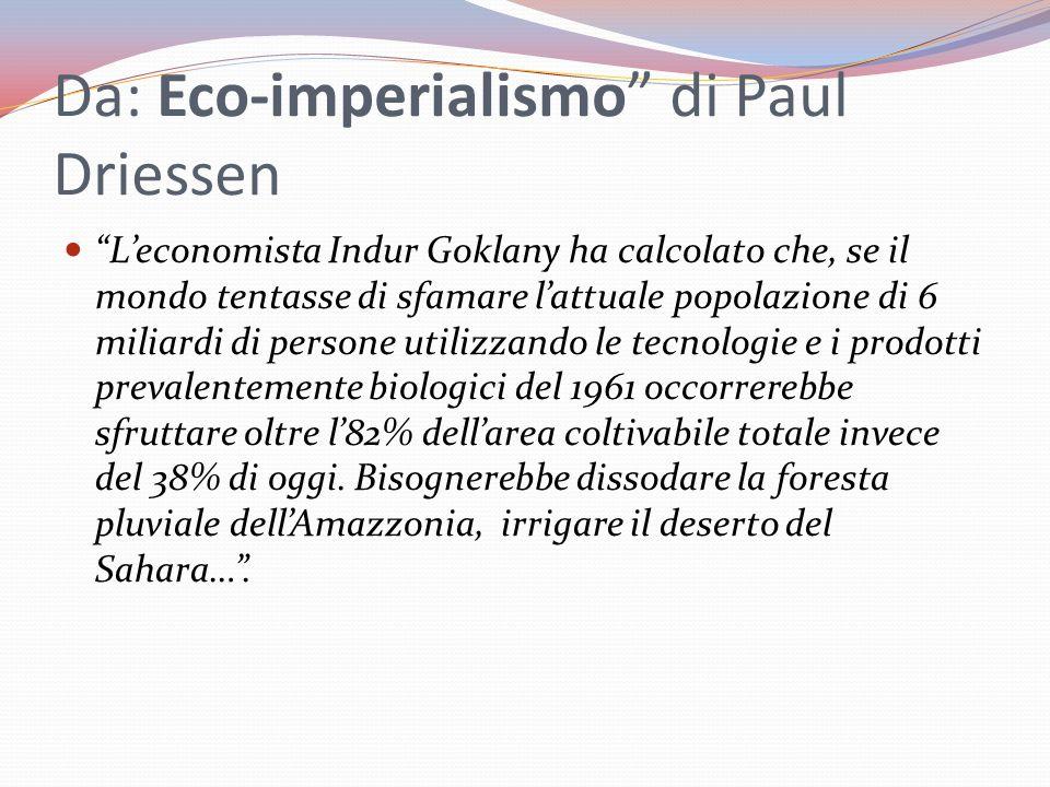 Da: Eco-imperialismo di Paul Driessen
