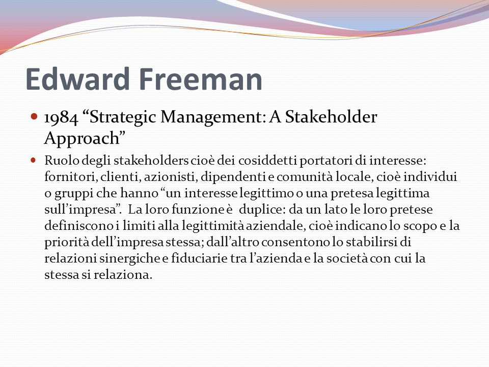 Edward Freeman 1984 Strategic Management: A Stakeholder Approach