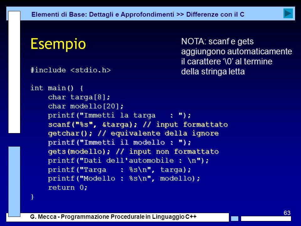 Esempio NOTA: scanf e gets aggiungono automaticamente