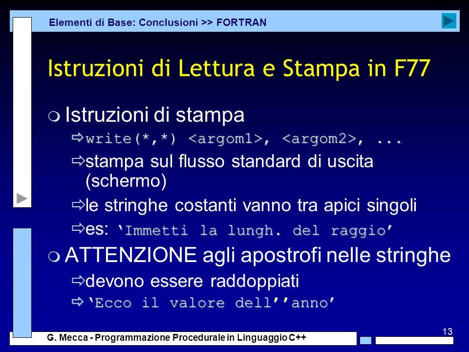 Istruzioni di Lettura e Stampa in F77