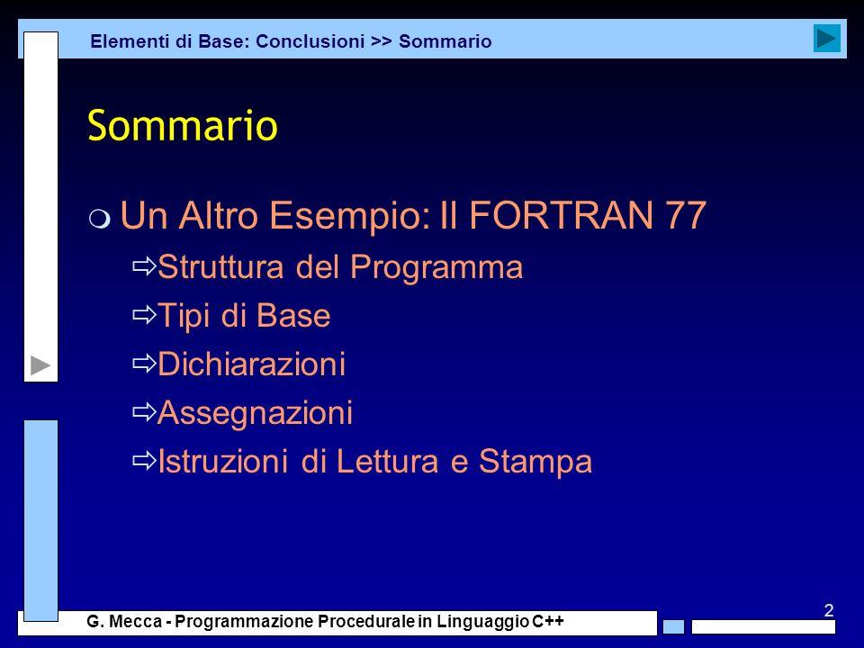 Sommario Un Altro Esempio: Il FORTRAN 77 Struttura del Programma