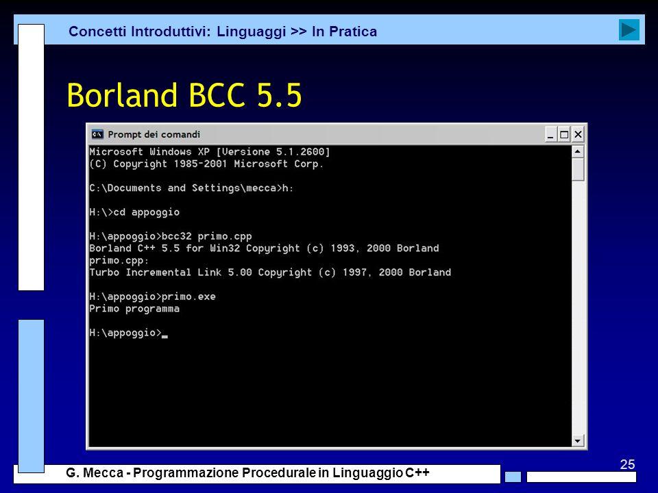 Borland BCC 5.5 Concetti Introduttivi: Linguaggi >> In Pratica