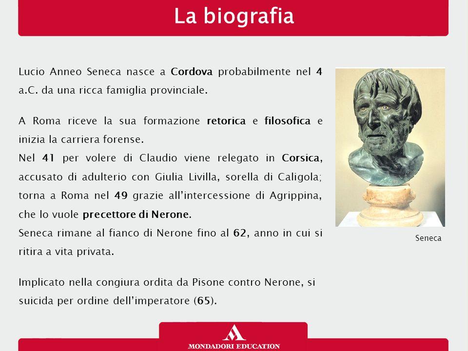 La biografia 16/01/13. Lucio Anneo Seneca nasce a Cordova probabilmente nel 4 a.C. da una ricca famiglia provinciale.