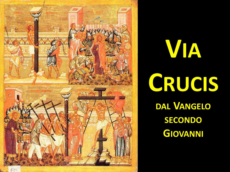 Via Crucis dal Vangelo secondo Giovanni