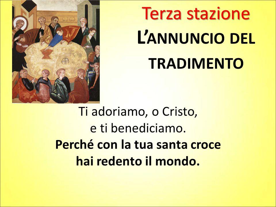 L'annuncio del tradimento Perché con la tua santa croce