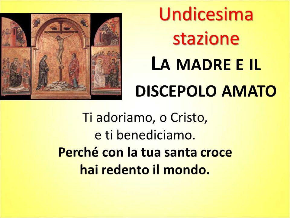 La madre e il discepolo amato Perché con la tua santa croce