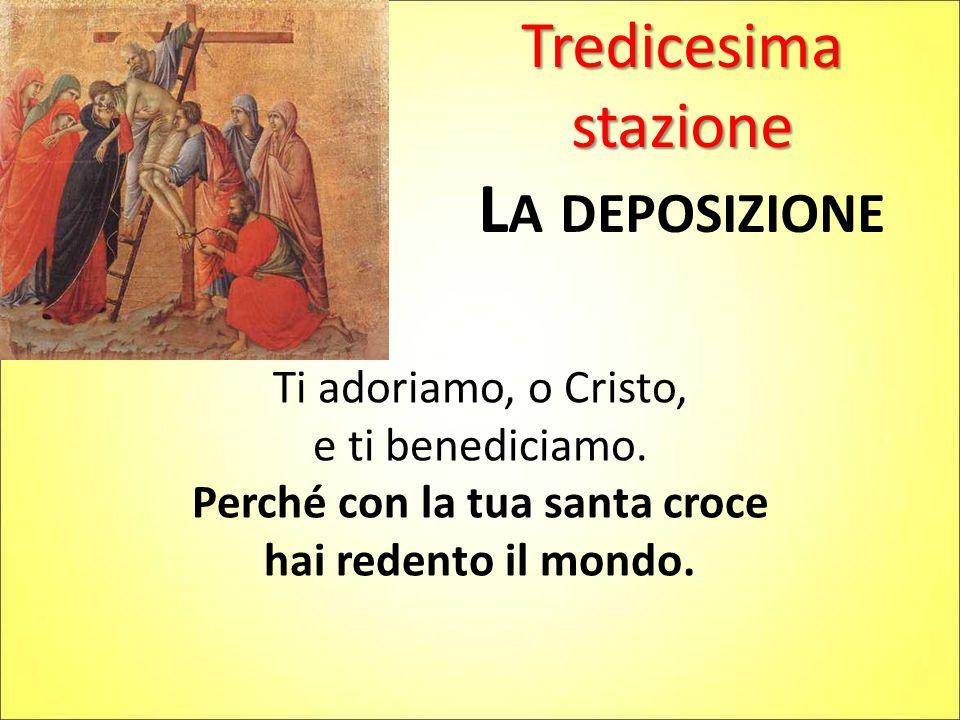 Perché con la tua santa croce