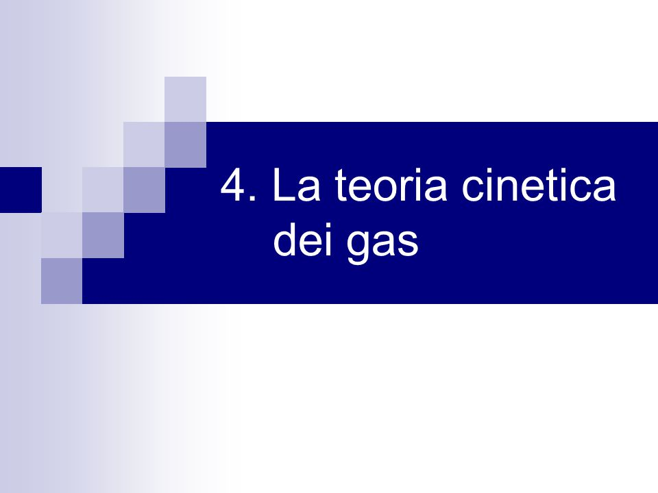 4. La teoria cinetica dei gas