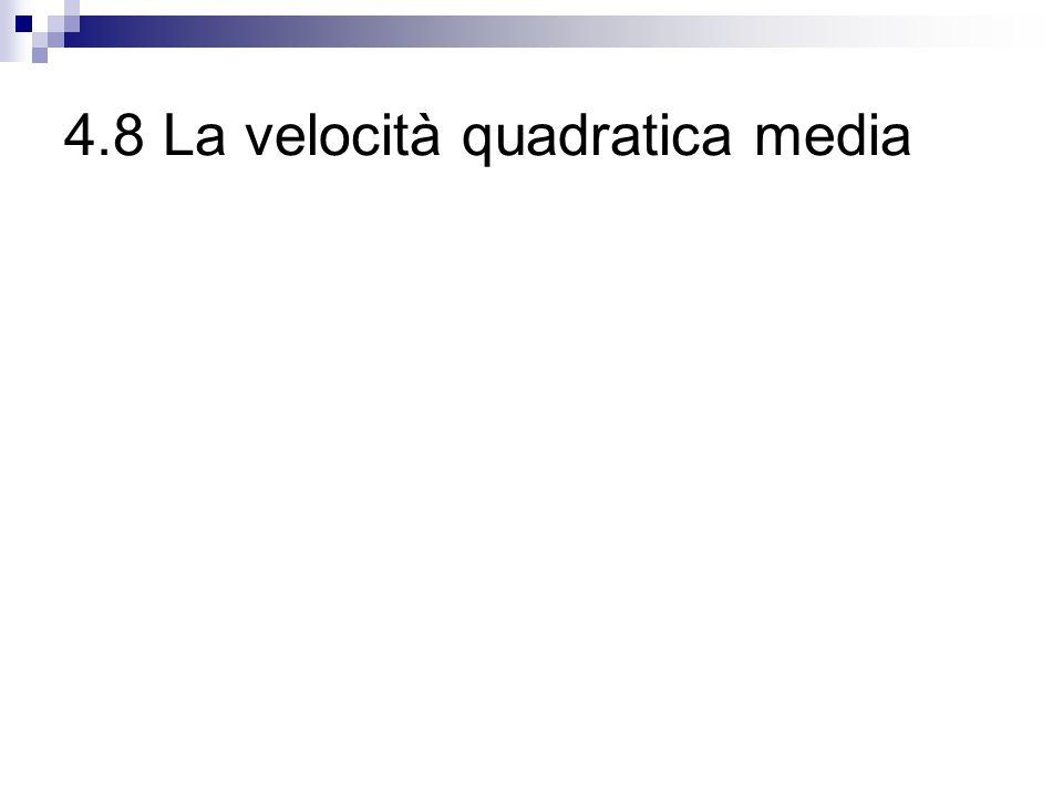 4.8 La velocità quadratica media