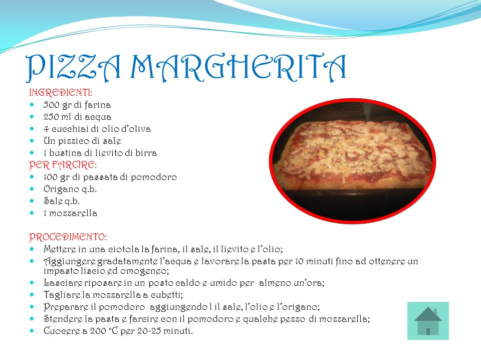 PIZZA MARGHERITA INGREDIENTI: 500 gr di farina 250 ml di acqua