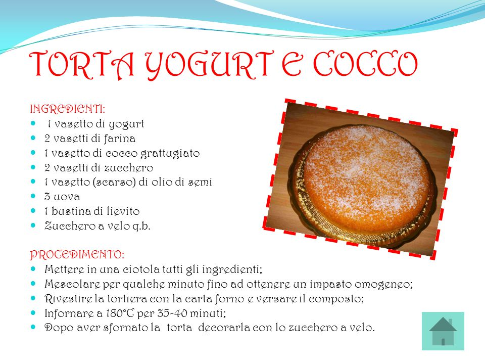 TORTA YOGURT E COCCO INGREDIENTI: 1 vasetto di yogurt