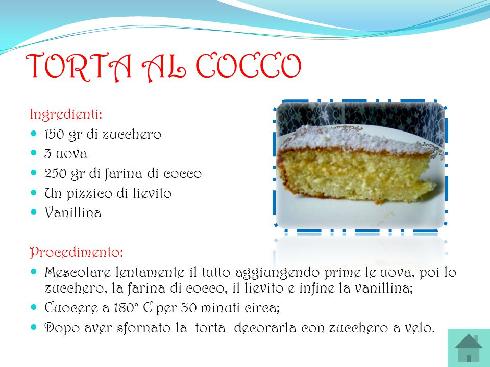 TORTA AL COCCO Ingredienti: 150 gr di zucchero 3 uova