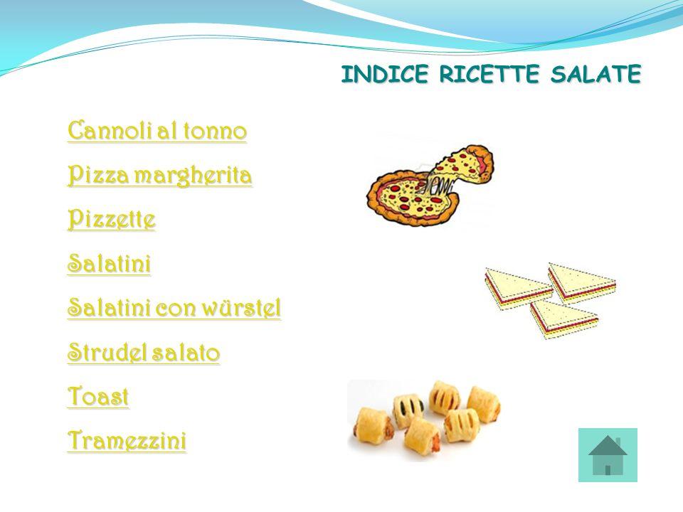 Cannoli al tonno Pizza margherita Pizzette Salatini