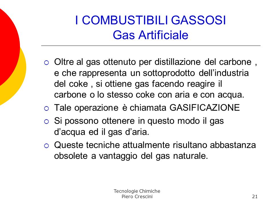 I COMBUSTIBILI GASSOSI Gas Artificiale