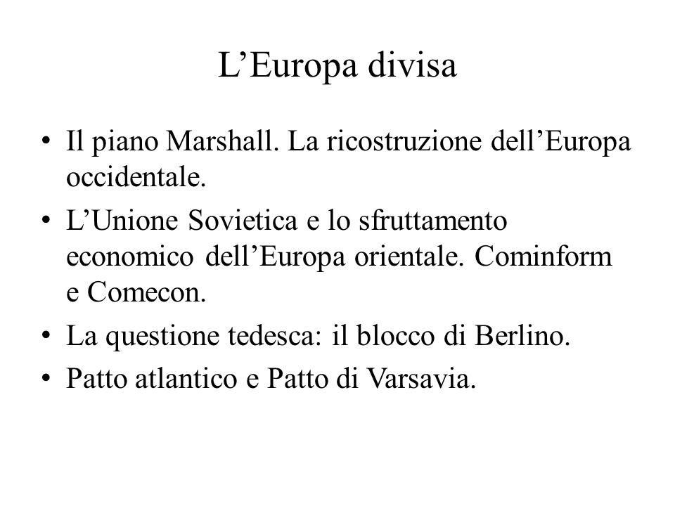 L'Europa divisa Il piano Marshall. La ricostruzione dell'Europa occidentale.