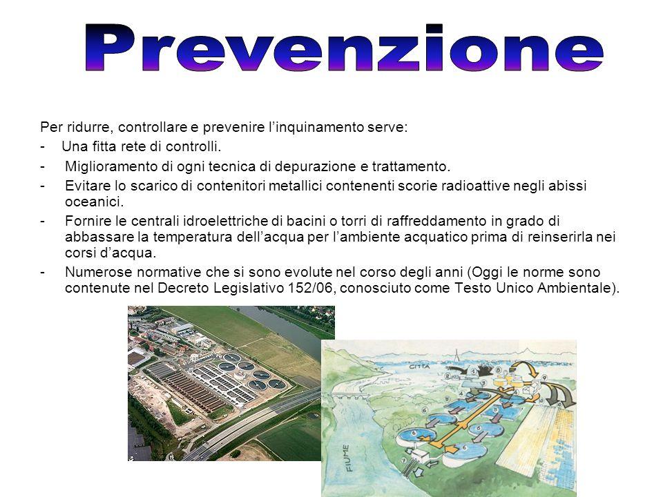 Prevenzione Per ridurre, controllare e prevenire l'inquinamento serve: