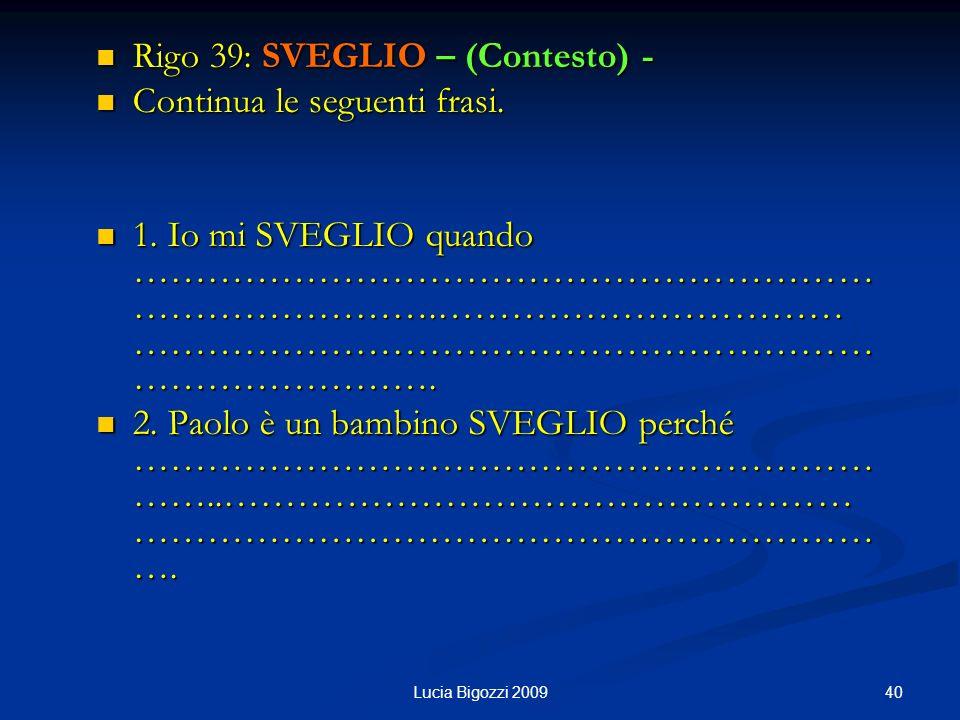 Rigo 39: SVEGLIO – (Contesto) - Continua le seguenti frasi.