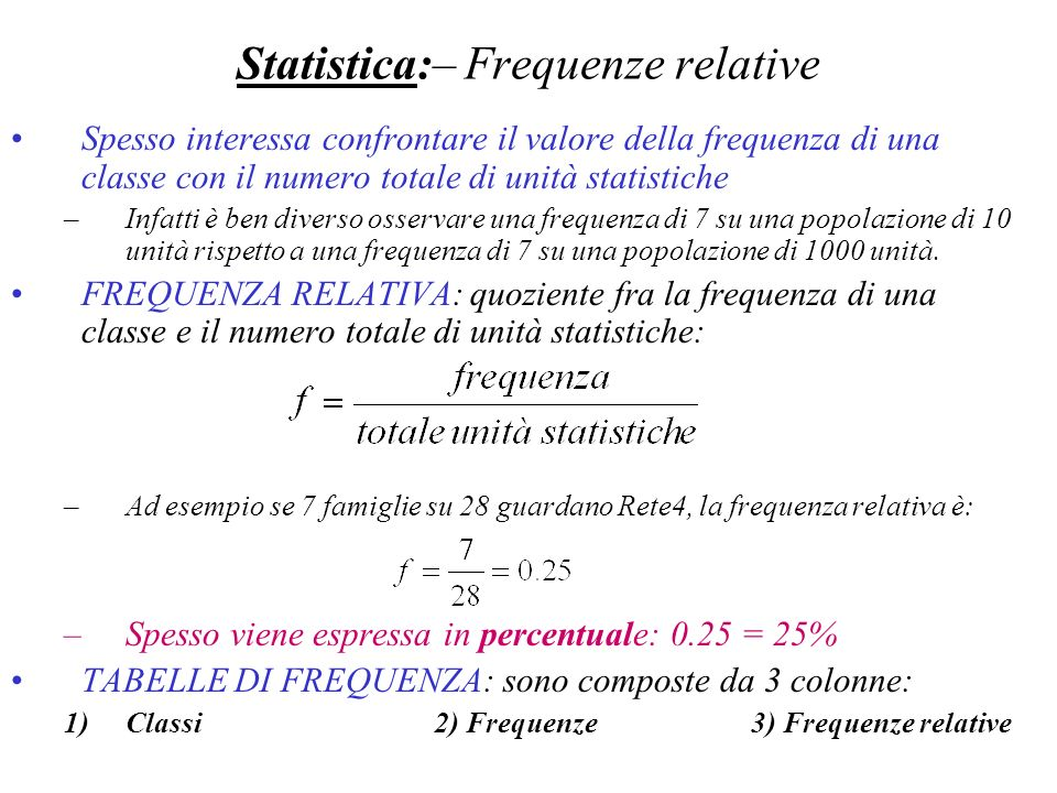 Statistica:– Frequenze relative