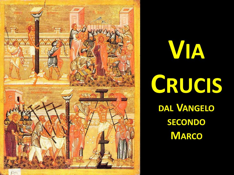 Via Crucis dal Vangelo secondo Marco