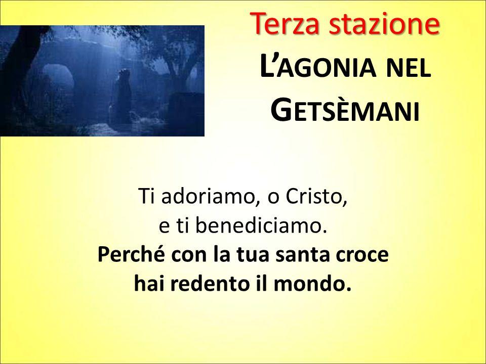 L'agonia nel Getsèmani Perché con la tua santa croce