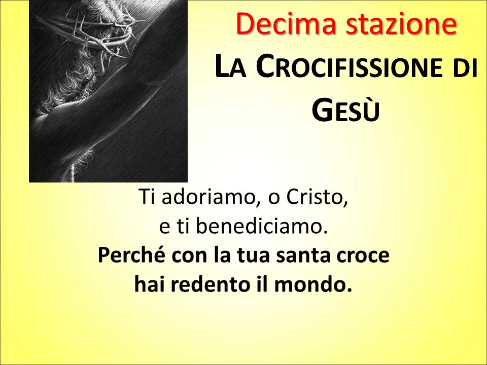 La Crocifissione di Gesù Perché con la tua santa croce