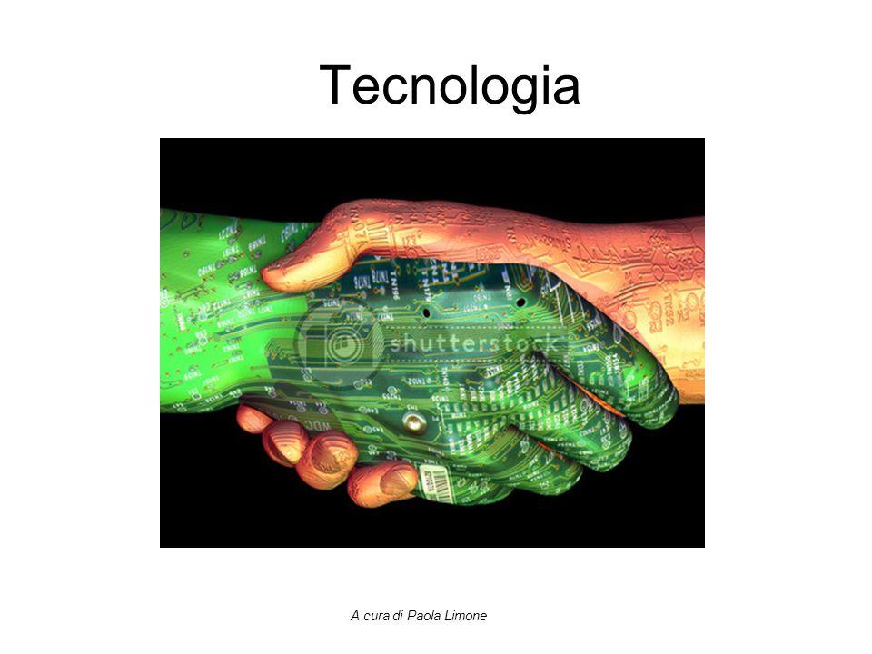 Tecnologia A cura di Paola Limone