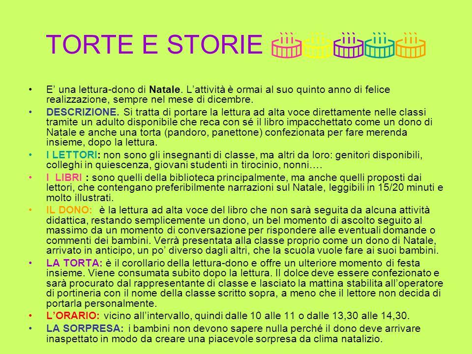 TORTE E STORIE IIIII E' una lettura-dono di Natale. L'attività è ormai al suo quinto anno di felice realizzazione, sempre nel mese di dicembre.