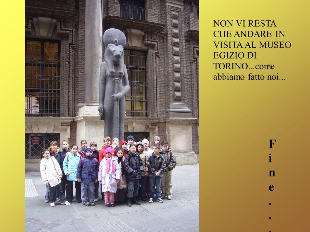 NON VI RESTA CHE ANDARE IN VISITA AL MUSEO EGIZIO DI TORINO