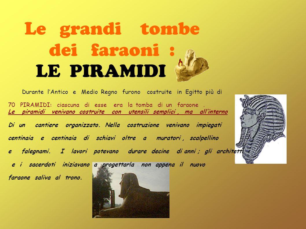 Le grandi tombe dei faraoni :