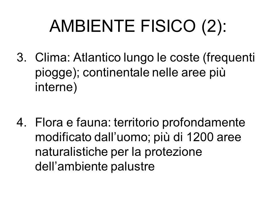 AMBIENTE FISICO (2):Clima: Atlantico lungo le coste (frequenti piogge); continentale nelle aree più interne)