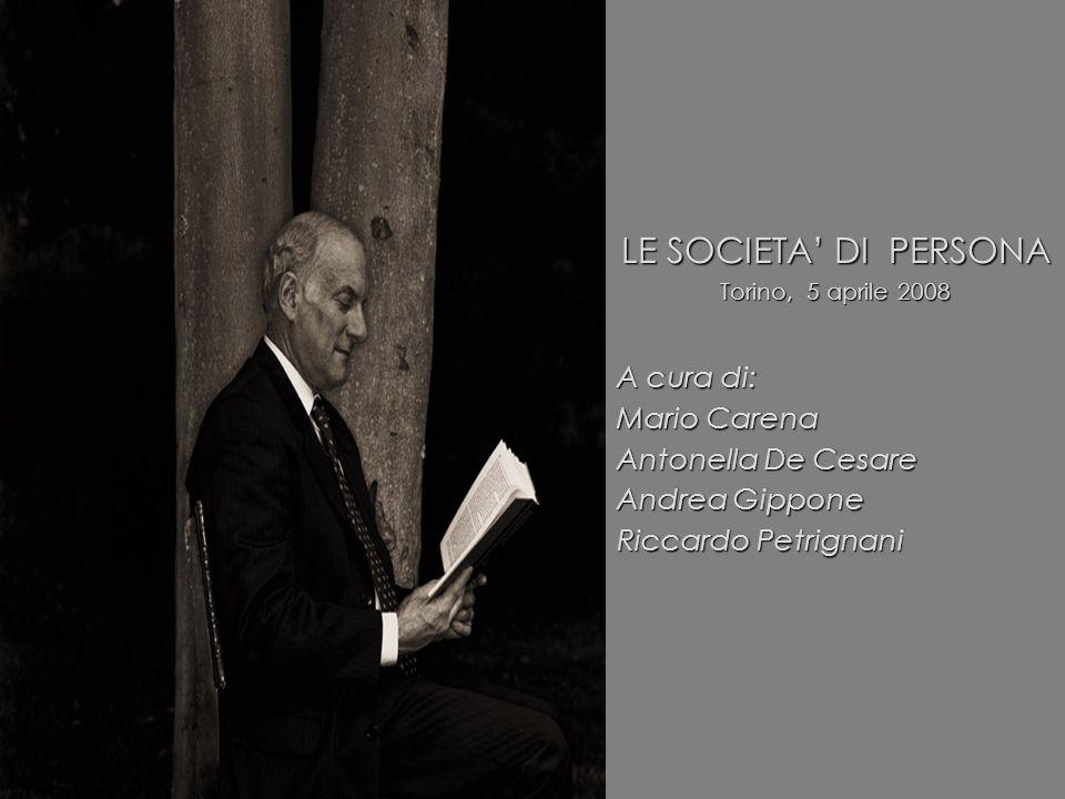LE SOCIETA' DI PERSONA A cura di: Mario Carena Antonella De Cesare