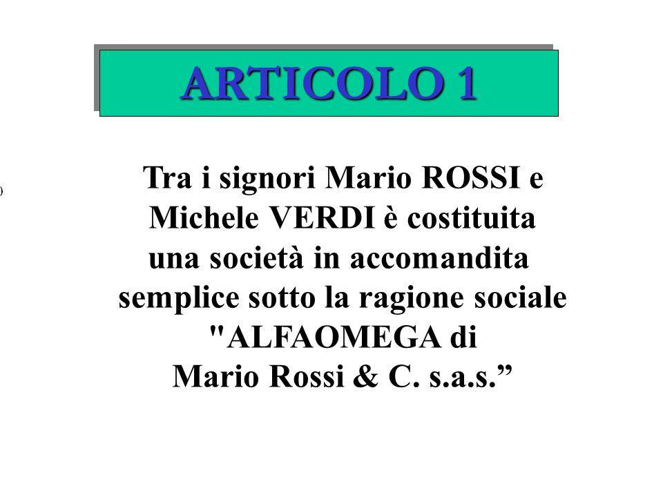 ARTICOLO 1 Tra i signori Mario ROSSI e Michele VERDI è costituita