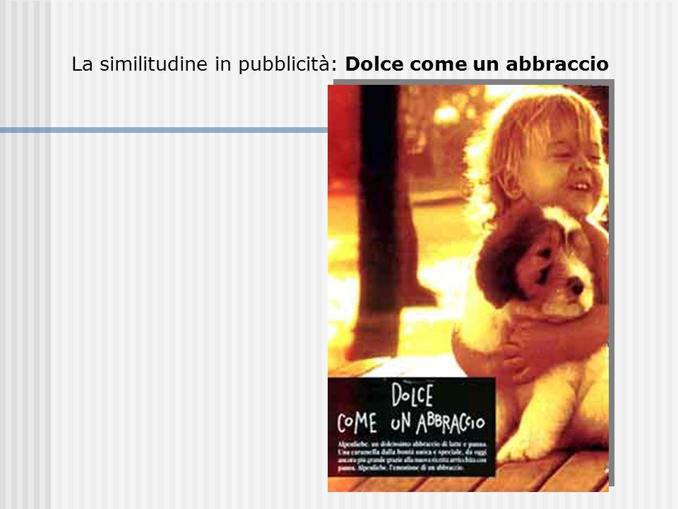 La similitudine in pubblicità: Dolce come un abbraccio