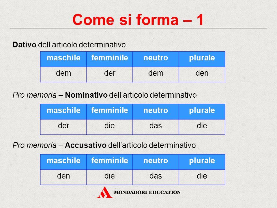 Come si forma – 1 Dativo dell'articolo determinativo maschile