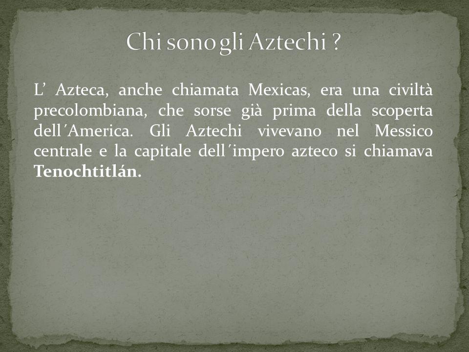 Chi sono gli Aztechi