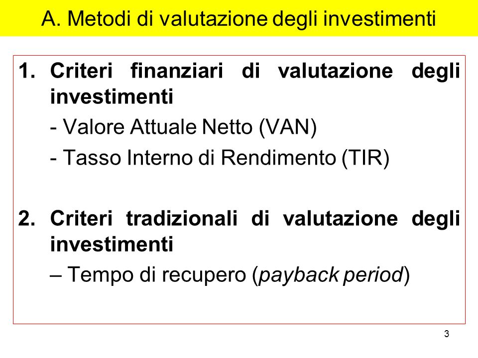 A. Metodi di valutazione degli investimenti