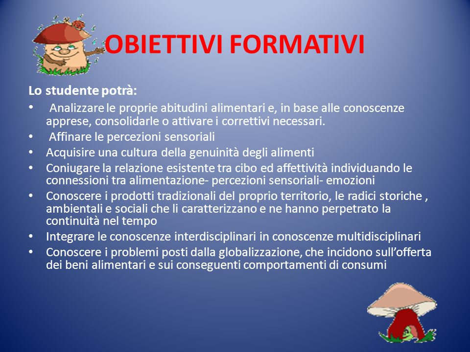 OBIETTIVI FORMATIVI Lo studente potrà: