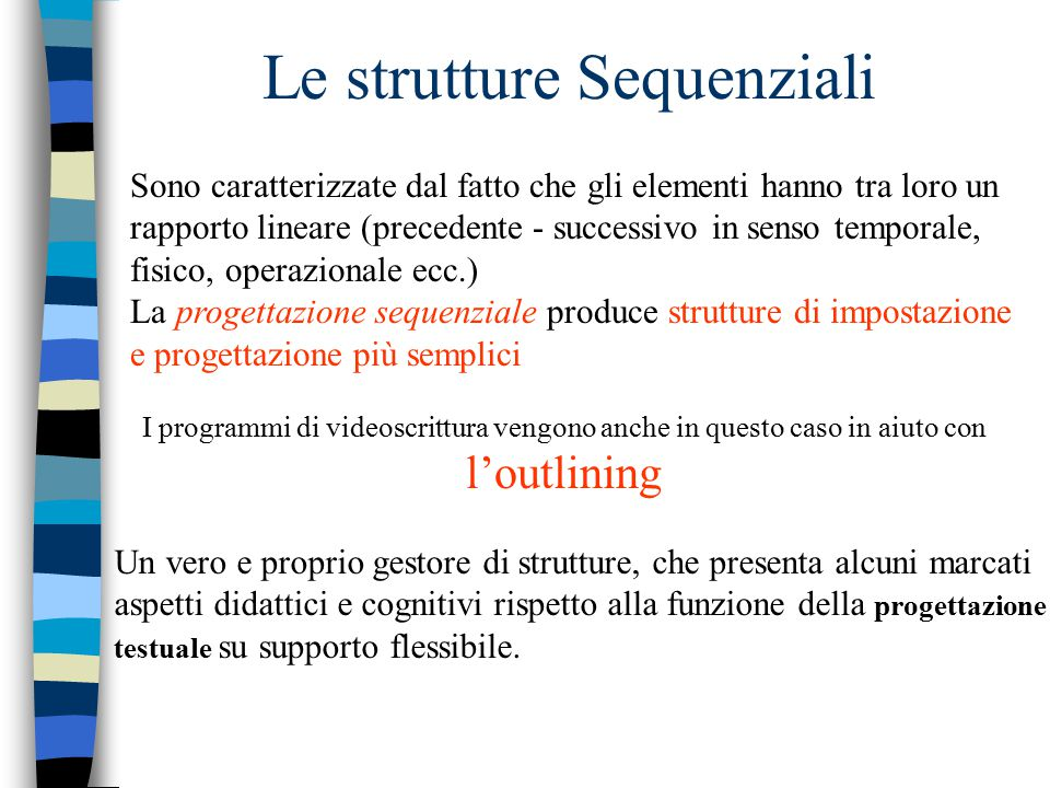 Le strutture Sequenziali