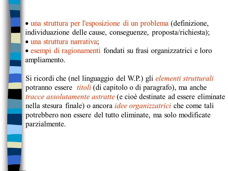 · una struttura per l esposizione di un problema (definizione, individuazione delle cause, conseguenze, proposta/richiesta);