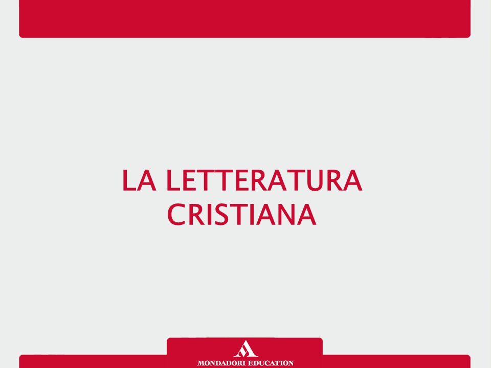 LA LETTERATURA CRISTIANA