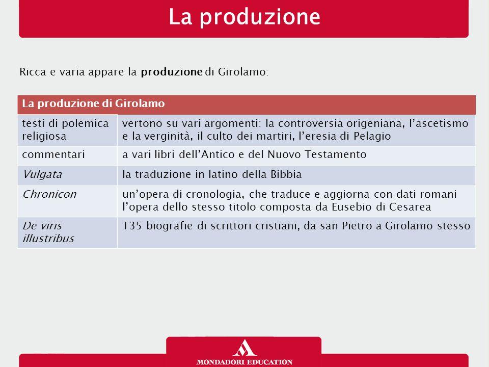 La produzione Ricca e varia appare la produzione di Girolamo: