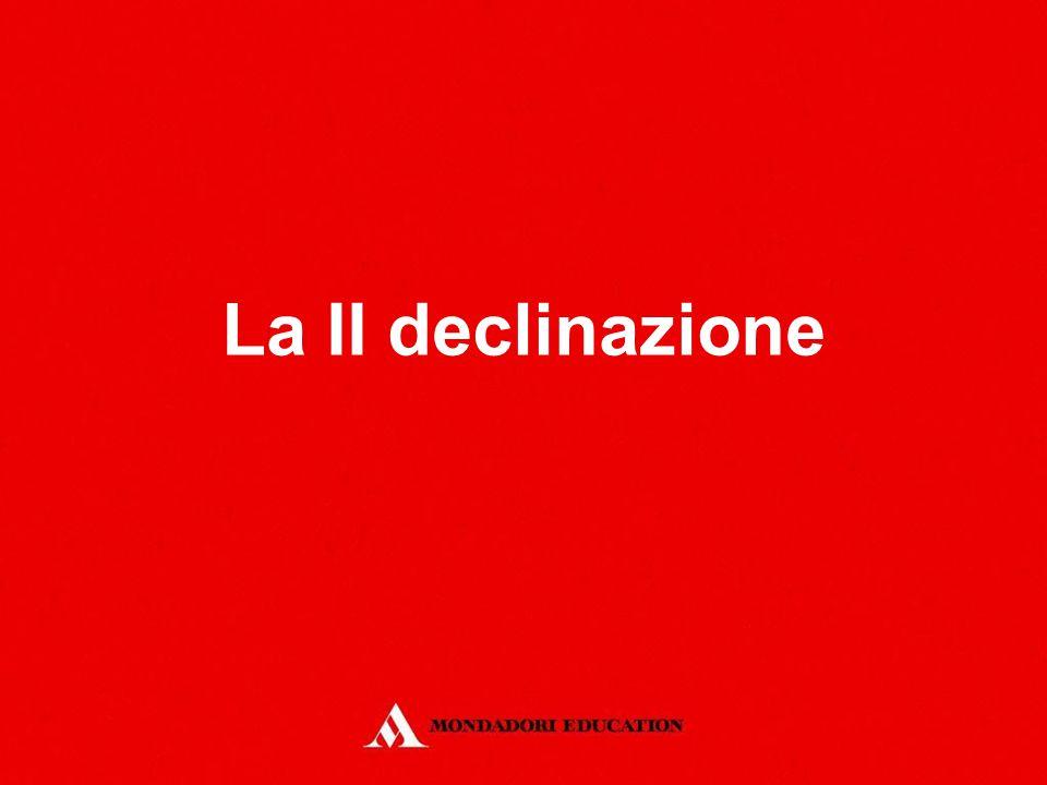 La II declinazione *