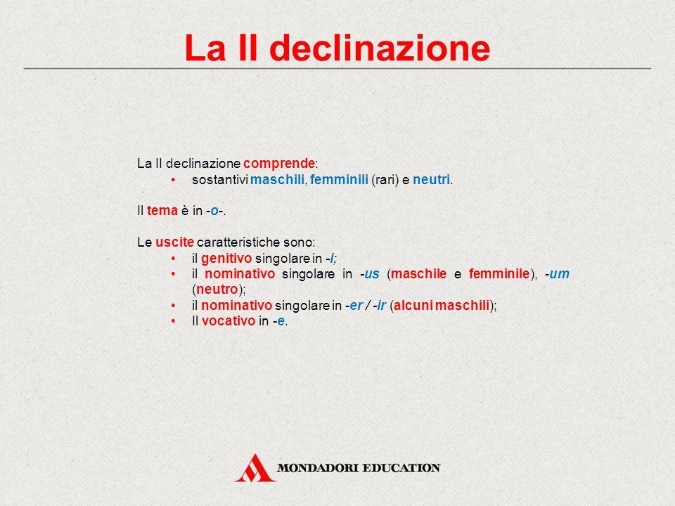 La II declinazione La II declinazione comprende: