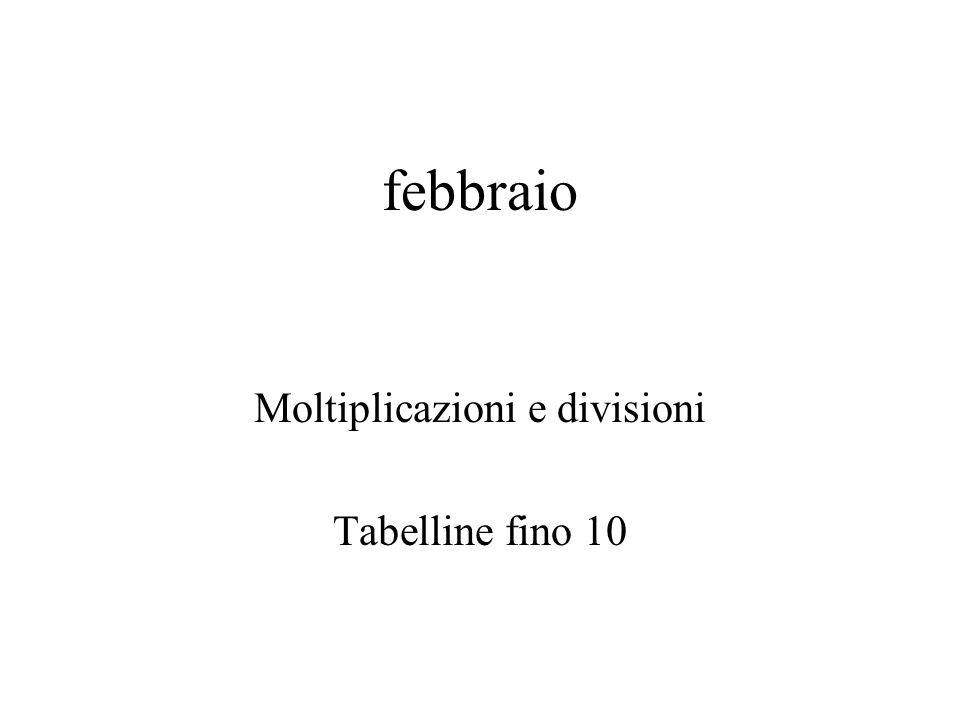 Moltiplicazioni e divisioni Tabelline fino 10