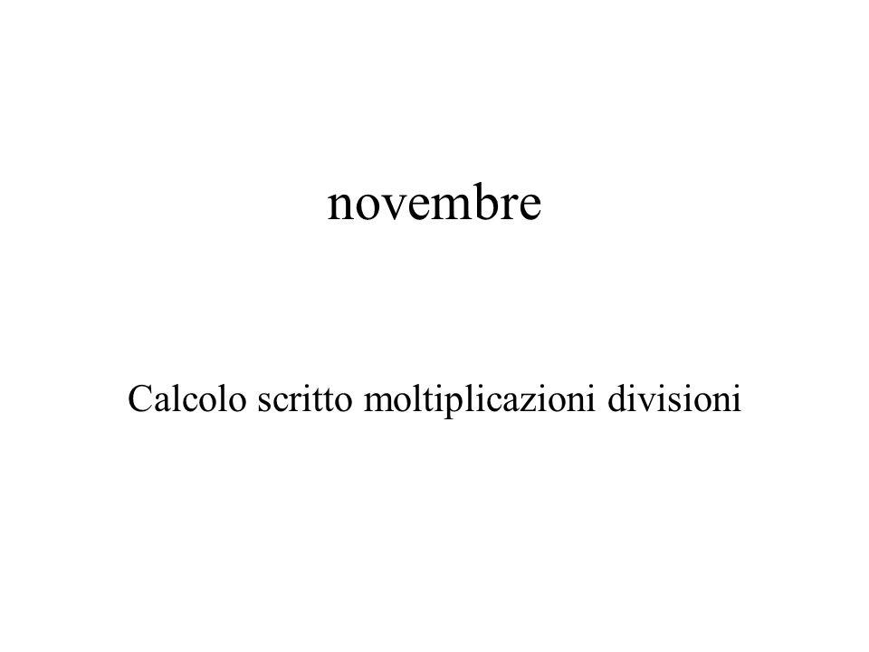 Calcolo scritto moltiplicazioni divisioni